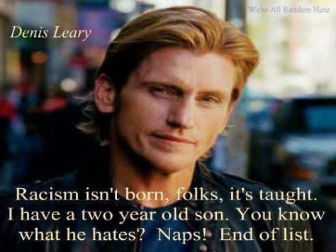 Dennis Leary On Racism